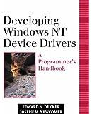 Developing Windows NT Device Drivers: A Programmer's Handbook