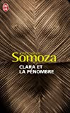 Clara ET LA Penombre (French Edition) (229034219X) by Somoza, Jose Carlos