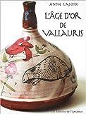 echange, troc Anne Lajoix - L'Âge d'or de Vallauris
