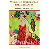Wedding Underwear for Mermaidsby Linda Ann Strang