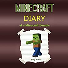 Minecraft: Diary of a Minecraft Zombie (       UNABRIDGED) by Billy Miner Narrated by Susan Marlowe