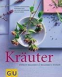 Kräuter - Workshop Kochen - Einfach besonders - besonders einfach - Susanne Bodensteiner, Reinhardt Hess, Jan-Peter Westermann, Nikolai Buroh