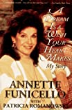 A Dream Is A Wish Your Heart Makes, My Story (0786880929) by Annette Funicello