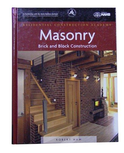Robert Benjamin Ham 1418052841 Residential Construction Academy Brick and Block Construction Textbook by Robert Ham