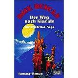 """Der Weg nach Kinvale. Die Pandemia-Saga 01.von """"Dave Duncan"""""""