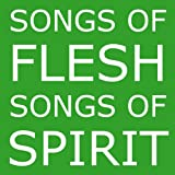 Songs Of Flesh, Songs Of Spirit: Nearly Tantric Poems Of God, Sex, And Anything Elseby Mark Shepard