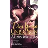 Dark Warrior Unbrokenby Alexis Morgan