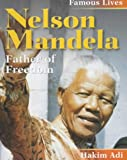 Nelson Mandela: Father of Freedom (Famous Lives 2)