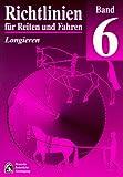 Richtlinien für Reiten und Fahren, Bd.6, Longieren title=