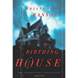 The Birthing House: A Novel ~ Christopher Ransom