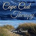 Cape Cod Therapy Audiobook by Tom Simek Narrated by Tom Simek