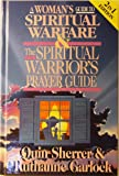 img - for A Woman's Guide to Spiritual Warfare & the Spiritual Warrior's Prayer Guide book / textbook / text book