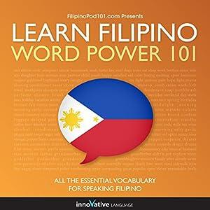 Learn Filipino - Word Power 101 Audiobook
