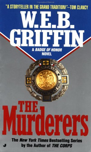 Badge of Honor 06: The Murderers (Badge of Honor), W. E. B. Griffin