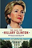 The Case for Hillary Clinton (0060839880) by Susan Estrich