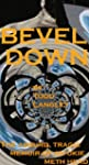 Bevel Down: the absurd, tragic memoir...