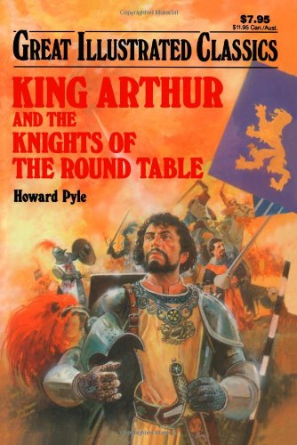 King Arthur and the Knights of the Round Table (Great Illustrated ...