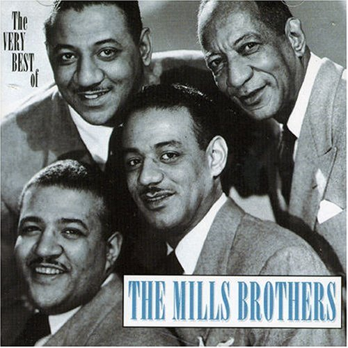 The Mills Brothers - The Very Best of the Mills Brothers - Zortam Music