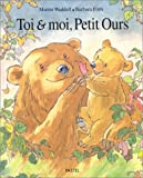Toi et moi, Petit Ours