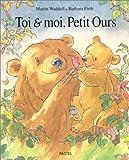 echange, troc Martin Waddell - Toi & moi, Petit Ours