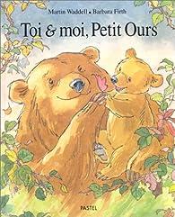Toi et moi, Petit Ours par Martin Waddell