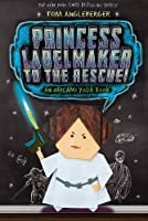 Princess Labelmaker to the Rescue: An Origami Yoda Book