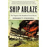 Ship Ablaze: The Tragedy of the Steamboat General Slocumby Ed O'Donnell