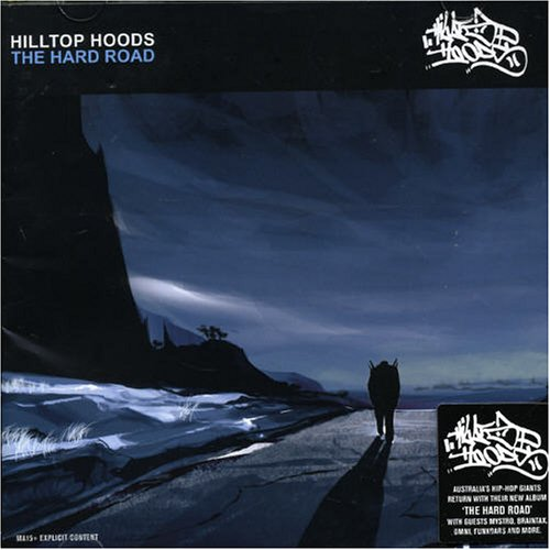 Hilltop Hoods - The Hard Road - Zortam Music