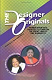 The Designer Originals: Women Who God Created to Stand on the Front Line of Time in Ministry