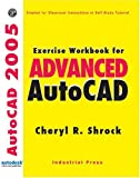 img - for Exercise Workbook for Advanced AutoCAD 2005 book / textbook / text book