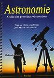 echange, troc Christophe Lehénaff - Astronomie : Guide des premières observations
