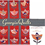 Georgia Quilts: Piecing Together a History (Wormsloe Foundation Publication)
