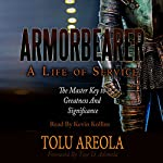 Armorbearer - A Life of Service: The Master Key to Greatness and Significance | Tolu Areola