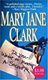 Do You Want to Know a Secret?: A Novel (031293808X) by Clark, Mary Jane