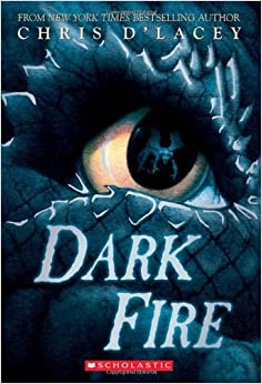 Dark Fire (Last Dragon Chronicles): Chris d'Lacey