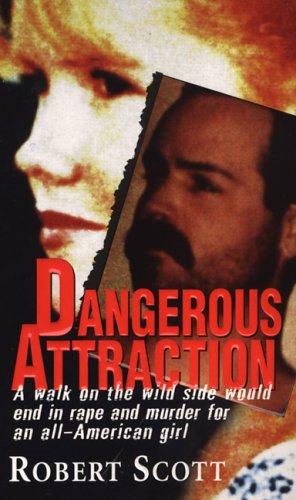 Dangerous Attractions, Robert Scott