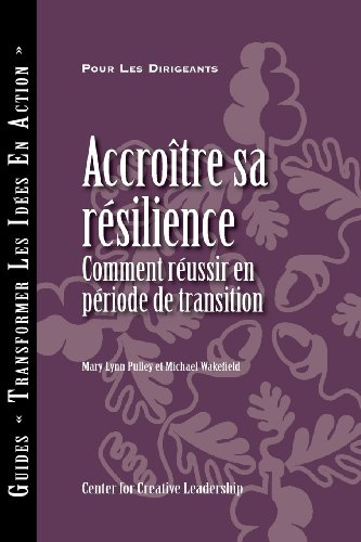 Building Resiliency: How to Thrive in Times of Change (French) (French Edition)