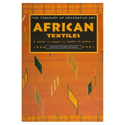 African Textiles (The Treasury of Decorative Art series), Spring, Christopher