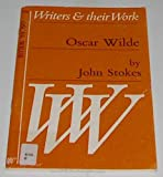 Oscar Wilde (Writers and their work) (0582012775) by Stokes, John