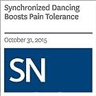 Synchronized Dancing Boosts Pain Tolerance Other von Helen Thompson Gesprochen von: Mark Moran