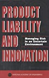 img - for Product Liability and Innovation:: Managing Risk in an Uncertain Environment by Steering Committee on Product Liability and Innovation National Academy of Engineering (1994-01-01) Hardcover book / textbook / text book