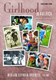 img - for Girlhood in America: An Encyclopedia 2 Volumes: Girlhood in America [2 volumes]: An Encyclopedia (The American Family) book / textbook / text book