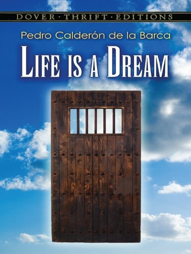 Read Online Life Is A Dream Dover Thrift Editions By
