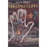 """Les Cinq Clefs : La Résistance """"humani-terre"""" face aux reptiliens et au nouvel ordre mondialiste des Illuminati..."""