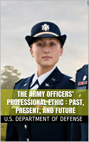 Strategic Studies Institute - The Army Officers' Professional Ethic : Past, Present, and Future (English Edition)