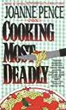 Cooking Most Deadly: An Angie Amalfi Mystery (Angie Amalfi Mysteries) (0061043958) by Pence, Joanne