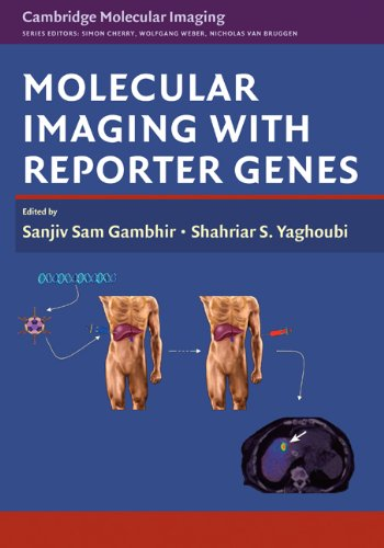 Molecular Imaging With Reporter Genes (Cambridge Molecular Imaging Series)