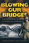 Blowing Our Bridges: A Memoir From Du...