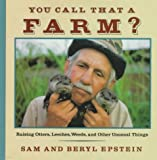 img - for You Call That a Farm?: Raising Otters, Leeches, Weeds and Other Unusual Things book / textbook / text book