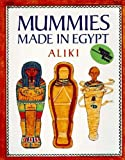 Mummies Made in Egypt (Reading Rainbow Books) (0064460118) by Aliki